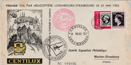 Luxembourg Strasbourg 1952 - 1er Vol Par Hélicoptère Centilux - Helicopter Hubschrauber - Poststempel (Briefe)