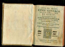 CASTIGLIONE DELLE STIVIERE- SAN LUIGI GONZAGA - SCRITTA  DA V. CEPARI -1630 - Libri Antichi