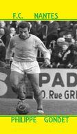 CARTE  De  JOUEUR  DU F.C. NANTES  .*44* PHILIPPE GONDET  SAISONS A NANTES 1960 A 1971  # REFERENCE . JN.FC. 269 - Soccer