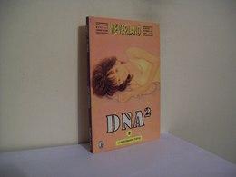 DNA 2 (Star Comics 1995 ) N. 2 - Manga