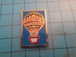 Pin610d Pin's Pins : BEAU ET RARE :  BALLON LIBRE MONTGOLFIERE MONOPRIX LA BUTTE AUX CAILLES PARIS XIII   , Marquage Au - Airships