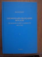 Les Monnaies Françaises Royales De Hugues Capet à Louis XVI- Livre 2ème Edition Tome II - Encyclopédies