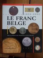 Le Franc Belge : Encyclopédie Des Monnaies D'état Belges, 2ème Partie - Encyclopédies