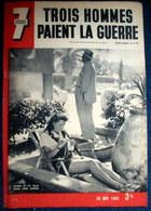 7 JOURS #125 ECONOMIE Keynes Morgenthau ESPAGNE Gibraltar Linea De La Concepcion ARCTIQUE Pole Guerre War Krieg WW2 1943 - 1900 - 1949
