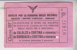 BIGLIETTO FERROVIA DELLE DOLOMITI CALALZO CORTINA DOBBIACO - Europa