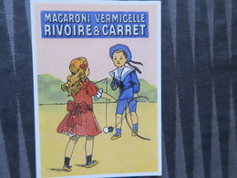 TI - CARTE PUBLICITAIRE - REPRODUCTION D'AFFICHE  - MACARONI VERMICELLE RIVOIRE ET CARRET - Publicité