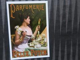 TI - CARTE PUBLICITAIRE - REPRODUCTION D'AFFICHE  - PARFUMERIE FELIX POTIN - Publicité
