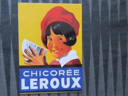 TI - CARTE PUBLICITAIRE - REPRODUCTION D'AFFICHE  -CHICOREE LEROUX - Reclame