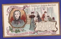 """Mme BOGELOT """" Les Bienfaiteurs ..."""" Chromos Chocolat Guerin Boutron ( Très Très Bon état)B - Guerin Boutron"""