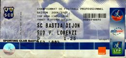 TICKET D'ENTREE CHAMPIONNAT DE FOOTBALL PROFESSIONNEL 2006/2007   SC BASTIA/DIJON.   . - Tickets - Vouchers