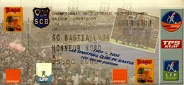 TICKET D'ENTREE CHAMPIONNAT DE FOOTBALL PROFESSIONNEL 2004/2005    SC BASTIA/LYON.   . - Tickets D'entrée