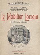 LORRAINE MEUSE MOSELLE VOSGES MEURTHE ET MOSELLE MOBILIER LORRAIN  40 PLANCHES PHOTOS DE MEUBLES ET INTERIEURS LORRAINS - Lorraine - Vosges