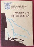 1949 CLUB ALPINO ITALIANO SEZIONE GORIZIA PROGRAMMA ESTIVO GITE SOCIALI / Timau Pontebba Sella Nevea Dogna Lussari - Programmi