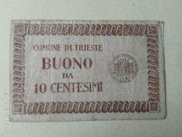 Comune Di Trieste 10 Centesimi 1945 - Buoni Di Cassa