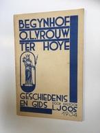Begynhof O.L. Vrouw Ter Hoye (GENT) Geschiedenis En Gids Door Pastoor J. Loos 1934 - Histoire