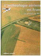 L'ARCHEOLOGIE AERIENNE EN FRANCE. LE PASSE VU DU CIEL. HENRI DELETANG. - Archéologie