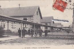 LE MANS - Sarthe - L'Hôpital, Le Quartier Militaire - Animée  - CPA - Le Mans