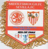Fanion Du Match MIDDLESBROUGH / FC SEVILLE Finale UEFA 2006 - Habillement, Souvenirs & Autres