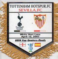 Fanion Du Match TOTTENHAM / FC SEVILLE  UEFA 2007 - Habillement, Souvenirs & Autres