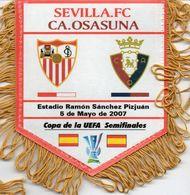 Fanion Du Match FC SEVILLE / OSASUNA PAMPELUNE UEFA 2007 - Habillement, Souvenirs & Autres
