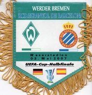 Fanion Du Match WERDER BREME / ESPANYOL BARCELONE UEFA 2007 - Habillement, Souvenirs & Autres