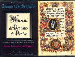 1 Etiquette Ancienne De VIN - MUSCAT BEAUMES DE VENISE - BOUQUET DES DENTELLES - Altri