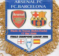 Fanion Du Match ARSENAL / BARCELONE Finale Champions League 2006 - Habillement, Souvenirs & Autres