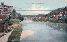 Fribourg, Le Pont Suspendu (3.6.1908) - FR Fribourg