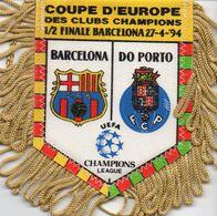 Fanion Du Match BARCELONE / FC PORTO 1/2 Finale League Des Champions 1994 - Habillement, Souvenirs & Autres