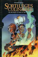 Sortilèges Culinaires (Monde De Troy) - Christophe Arleston - Editions Soleil - Andere Auteurs