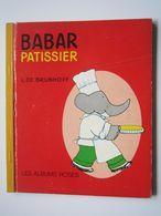 RARE BABAR PATISSIER - Laurent De Brunhoff - Les Albums Roses - 1971 Librairie Hachette - Autres
