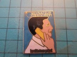 Pin610d Pin's Pins : Rare Et Belle Qualité : ORDINATEUR INDIVIDUEL LES UTILISATEURS PARLENT C'est Pas Un Ordi , Couillon - Medias
