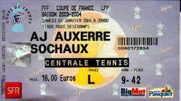 TICKET D'ENTREE  FFF COUPE DE FRANCE  LFP  SAISON 2003.2004  AJ AUXERRE SOCHAUX - Tickets D'entrée