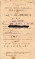 33 CASTELNAU DE MEDOC CARTE DE JARDINAGE DE L' ETAT FRANCAIS N° 346  DU 31/10/1942 + TICKETS DE SEMENCE - Cartes