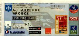 TICKET D'ENTREE  ..COUPE DE L'UEFA  2004/2005...AJ AUXERRE / WRONKI - Tickets D'entrée