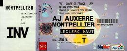 TICKET D'ENTREE  . FFF COUPE DE FRANCE..SAISON 2003/2004..AJ AUXERRE / MONTPELLIER - Tickets D'entrée