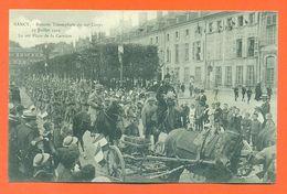 """CPA 54 Nancy """" Rentrée Triomphale Du 20° Corps , 27 Juillet 1919 Le 26° Place De La Carrière """" Carte Etat Luxe - LJCP 59 - Nancy"""