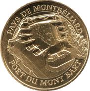 25 DOUBS MONTBÉLIARD N°4 FORT DU MONT BART MÉDAILLE MONNAIE DE PARIS 2016 JETON TOKEN MEDALS COINS - 2016