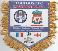Fanion Du Match TOULOUSE FC / LIVERPOOL League Des Champions 2007/2008 - Habillement, Souvenirs & Autres