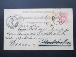 Österreich 1890 GA P 51 Weltvereinspostkarte Nach Stockholm. Mit 5 Stempel. Stockholm Söder U. Fingerhutstempel - 1850-1918 Imperium