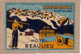 HAUTE SAVOIE - CHAMONIX MONT BLANC - ETIQUETTE - HÔTEL BEAULIEU - SKI - J. COUVERT -  Lire Description Avant D'enchérir - Hotel Labels