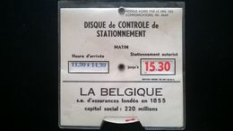 """VIEUX DISQUE DE CONTRÔLE DE STATIONNEMENT PUBLICITAIRE """" LA BELGIQUE"""" S.A  D ASSURANCES FONDÉE EN 1855 - VIEUX PAPIERS - Advertising"""