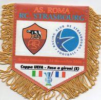 Fanion Du Match AS ROMA / STRASBOURG  Coupe UEFA 2005 - Habillement, Souvenirs & Autres