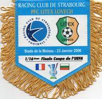 Fanion Du Match STRASBOURG / LITEX LOVECH  Coupe UEFA 2006 - Habillement, Souvenirs & Autres
