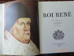 Le Roi René.  J.A Mercier   Angers  Aix En Provence - Livres Dédicacés