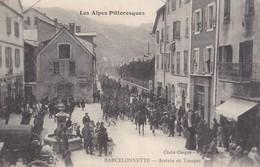 BARCELONNETTE - Arrivée Des Troupes Très Belle Carte. - Barcelonnette