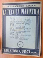 LA TECNICA PIANISTICA DI A. LONGO EDIZIONE CURCI MILANO - I (A) - STAMPATO IN ITALIA DEPOSITATO NEL 1942 - - Spartiti