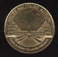 Monnaie De Paris - Autun (71) - Le Lycée Militaire - Monnaie De Paris