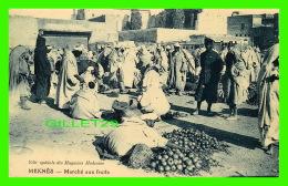 MEKNÈS, MAROC - MARCHÉ AUX FRUITS - ÉDITION SPÉCIALE DES MAGASINS MODERNES - ANIMÉE - - Meknès