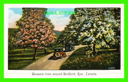 BEDFORD, QUÉBEC - BLOSSOM TIME AROUND BEDFORD - ANIMATED  WITH OLD CARS - SERIES 1247 LANDSCAPES - - Autres